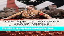Books The Spy in Hitler s Inner Circle: Hans-Thilo Schmidt and the Intelligence Network that