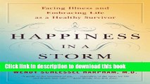 Books Happiness in a Storm: Facing Illness and Embracing Life as a Healthy Survivor Full Online