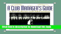 [Read PDF] A Club Manager s Guide to Private Parties and Club Functions Download Free