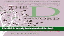 The D-word: talking about dying : a guide for relatives, friends and carers