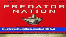 Ebook Predator Nation: Corporate Criminals, Political Corruption, and the Hijacking of America