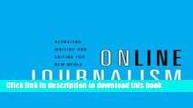 [Read PDF] Online Journalism: Reporting, Writing, and Editing for New Media (with InfoTrac)