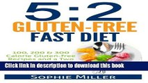 [Read PDF] 5:2 Gluten-free Fast Diet: 100, 200   300 Calorie Recipes AND a two week Menu Plan for