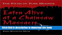 PDF  Eaten Alive at a Chainsaw Massacre: The Films of Tobe Hooper  Online