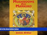 READ book  Mushrooms and Mankind: The Impact of Mushrooms on Human Consciousness and Religion
