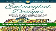 Ebook Entangled Designs Coloring Book For Adults - Adult Coloring Book (Patterns Designs and Art