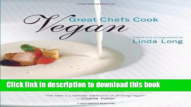 [Read PDF] Great Chefs Cook Vegan: Recipes From World-Renowned Chefs Download Online