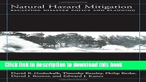 Ebook Natural Hazard Mitigation: Recasting Disaster Policy And Planning Free Online