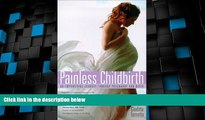 READ book  Painless Childbirth: An Empowering Journey Through Pregnancy and Childbirth  Full