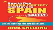 Ebook How to Buy Spanish Property and Move to Spain ... Safely Free Online