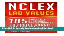 [Read PDF] NCLEX: Lab Values: 105 Nursing Practice Questions   Rationales to EASILY Crush the
