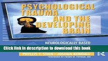 PDF  Psychological Trauma and the Developing Brain: Neurologically Based Interventions for