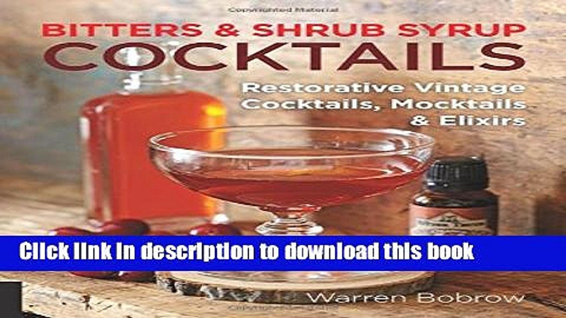 Ebook Bitters and Shrub Syrup Cocktails: Restorative Vintage Cocktails,  Mocktails, and Elixirs