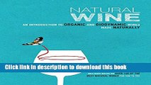 Ebook Natural Wine: An introduction to organic and biodynamic wines made naturally Full Online