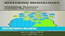 Ebook Restoring Mentalizing in Attachment Relationships: Treating Trauma With Plain Old Therapy