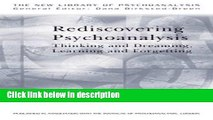 Books Rediscovering Psychoanalysis: Thinking and Dreaming, Learning and Forgetting (The New