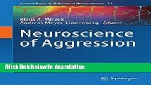Ebook Neuroscience of Aggression (Current Topics in Behavioral Neurosciences) Free Online