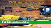 Ebook Mexico The Beautiful Cookbook: Authentic Recipes from the Regions of Mexico Full Online
