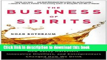 Ebook The Business of Spirits: How Savvy Marketers, Innovative Distillers, and Entrepreneurs