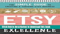 Ebook Etsy Excellence: The Simple Guide to Creating a Thriving Etsy Business Free Online