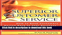 Ebook Superior Customer Service: How to Keep Customers Racing Back To Your Business--Time Tested