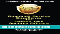 Ebook Customer Service Excellence for World-Class Security Officers (Customer Service Training