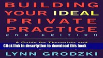 Books Building Your Ideal Private Practice: A Guide for Therapists and Other Healing Professionals