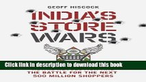 Ebook India s Store Wars: Retail Revolution and the Battle for the Next 500 Million Shoppers Free