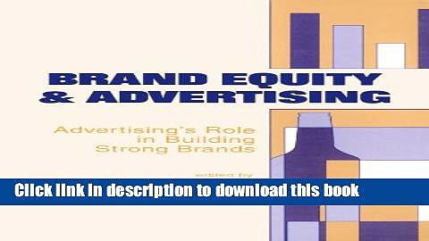 Books Brand Equity   Advertising: Advertising s Role in Building Strong Brands (Advertising and