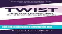 Ebook Twist: How Fresh Perspectives Build Breakthrough Brands Free Online