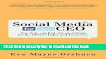 Books Social Media for the CEO: The Why and ROI of Social Media for the CEO of Today and Tomorrow