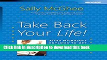Ebook Take Back Your Life!: Using Microsoft Outlook to Get Organized and Stay Organized: Using
