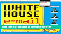 Books White House E-Mail: The Top-Secret Messages the Reagan/Bush White House Tried to