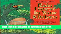 Ebook Rain Forest in Your Kitchen: The Hidden Connection Between Extinction And Your Supermarket