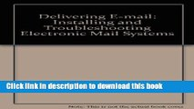 Books Delivering E-mail: Installing and Troubleshooting Electronic Mail Systems Free Online
