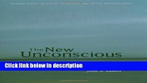 Ebook The New Unconscious (Social Cognition and Social Neuroscience) Full Online