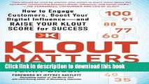 Ebook Klout Matters: How to Engage Customers, Boost Your Digital Influence--and Raise Your Klout