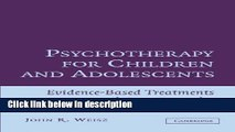 Ebook Psychotherapy for Children and Adolescents: Evidence-Based Treatments and Case Examples Full
