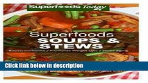 Books Superfoods Soups   Stews : Over 70 Quick   Easy Gluten Free Low Cholesterol Whole Foods