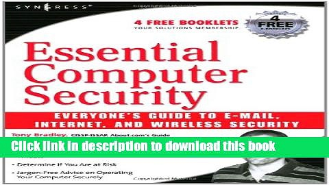 Books Essential Computer Security: Everyone s Guide to Email, Internet, and Wireless Security Full