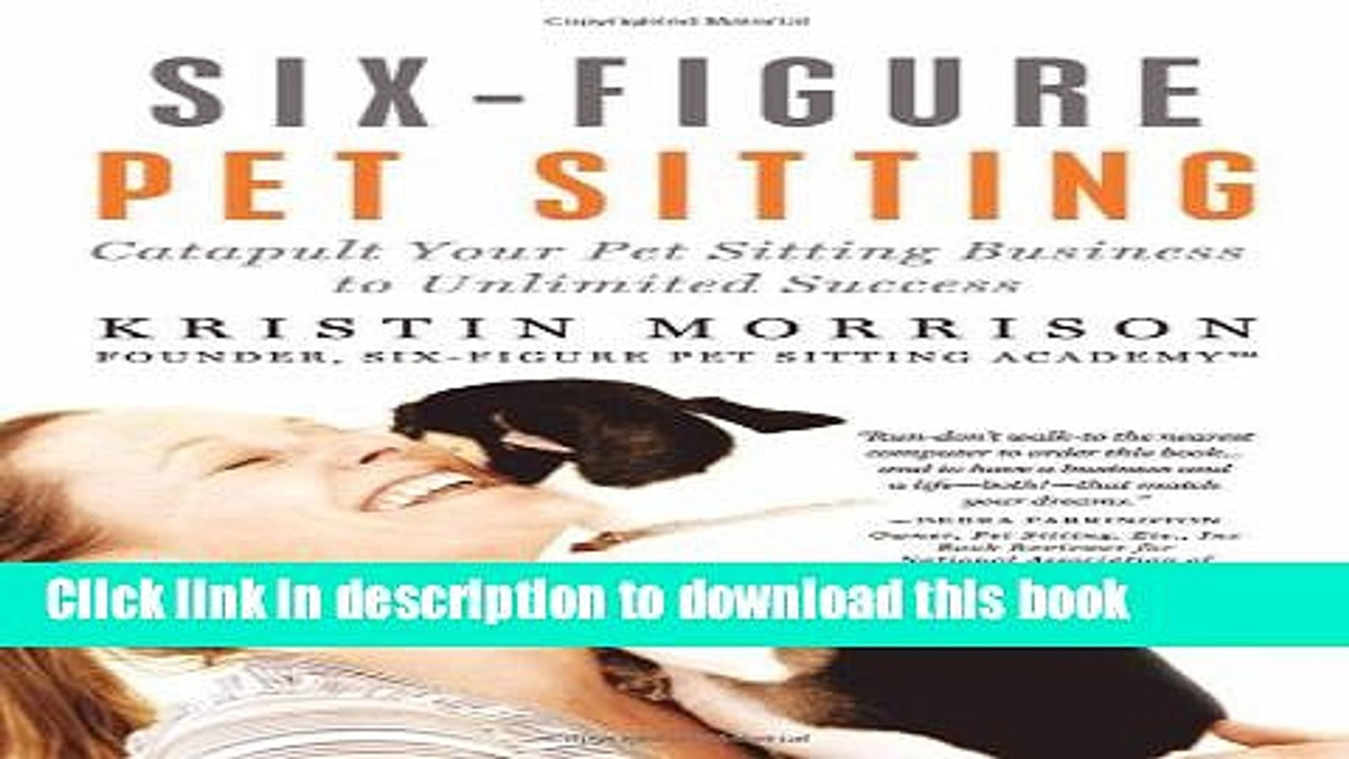 Ebook Six-Figure Pet Sitting: Catapult Your Pet Sitting Business to Unlimited Success Free Online