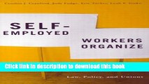 Ebook Self-Employed Workers Organize: Law, Policy, and Unions Free Online
