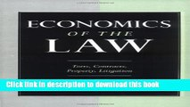 Books Economics of the Law: Torts, Contracts, Property and Litigation: Torts, Contracts, Property,