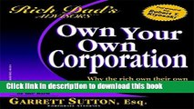 Books Own Your Own Corporation: Why the Rich Own Their Own Companies and Everyone Else Works for