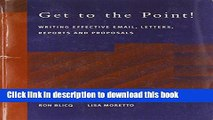 Books Get to the Point! Writing Email, Letters, Memos, Reports and Proposals Free Online