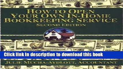 Books How to Open your own In-Home Bookkeeping Service 2nd Edition Full Online