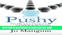 Ebook Pushy: Can I Be A Top Salesperson And Still Keep My Friends? Free Online