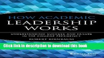 Ebook How Academic Leadership Works: Understanding Success and Failure in the College Presidency