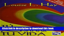 [Read PDF] Tu puedes sanar tu vida / You Can Heal Your Life (Spanish Edition) Download Free
