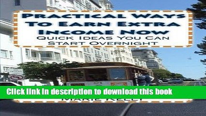 Ebook Practical Ways to Earn Extra Income Now: Quick Ideas You Can Start Overnight Free Online